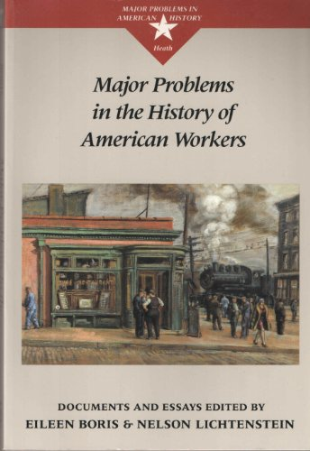 Major Problems in the History of American Workers By Eileen Boris