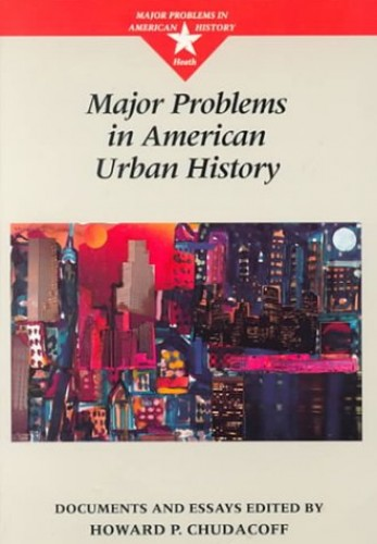 Major Problems in American Urban History By Howard P. Chudacoff