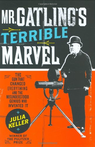 Mr Gatling's Terrible Marvel By Julia Keller