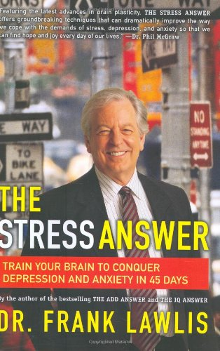 The Stress Answer By Dr G Frank Lawlis