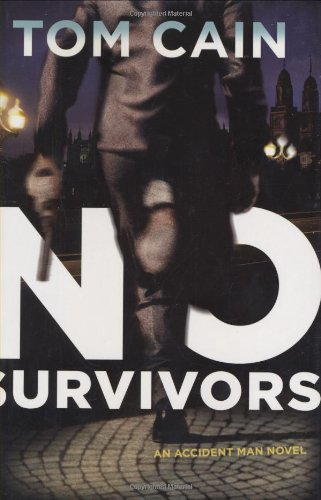 No Survivors By Tom Cain (Emeritus Professor of Early Modern Literature, Newcastle University Professor of Early Modern Literature, Newcastle University,  Emeritus Professor of Early Modern Literature, Newcastle University)