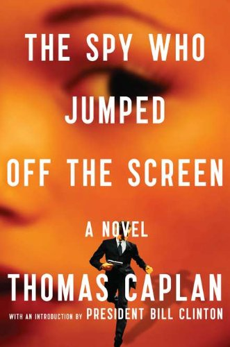 The Spy Who Jumped Off the Screen By Thomas M Caplan