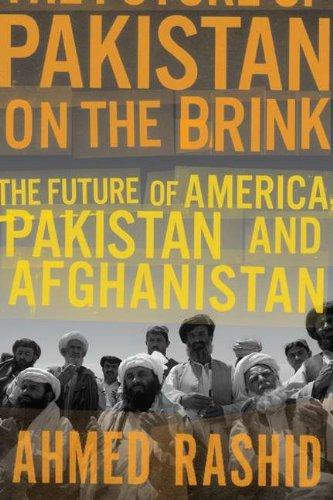 Pakistan on the Brink By Mr Ahmed Rashid