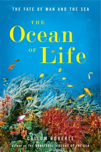 The Ocean of Life By Dr Callum Roberts