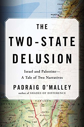 The Two-state Delusion By Padraig O'Malley