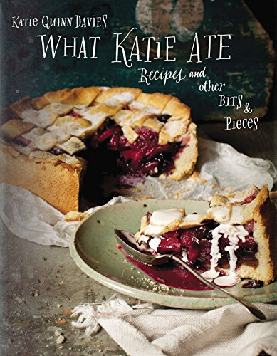 What Katie Ate By Katie Quinn Davies