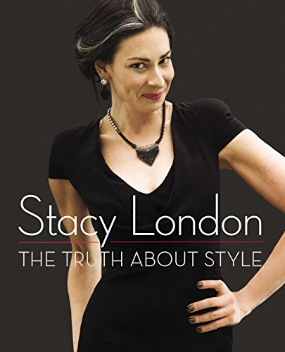 The Truth About Style, By Stacy London