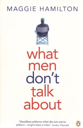 What Men Don't Talk About By Maggie Hamilton