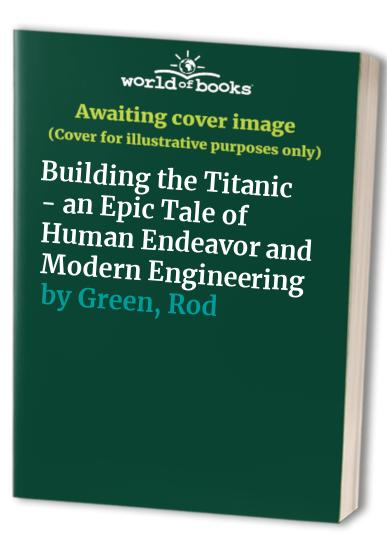 Building the Titanic By Green Rod