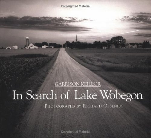 In Search of Lake Wobegon By Garrison Keillor