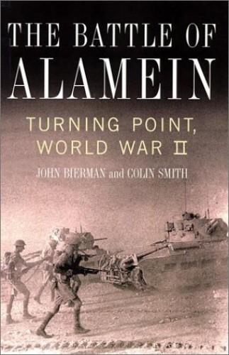 The Battle of Alamein By John Bierman