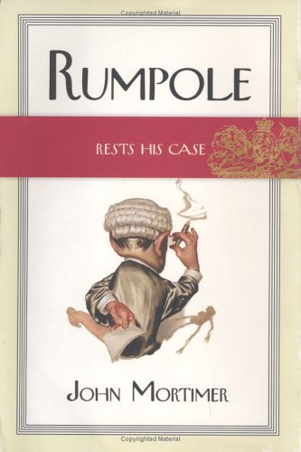 Rumpole Rests His Case By John Clifford Mortimer