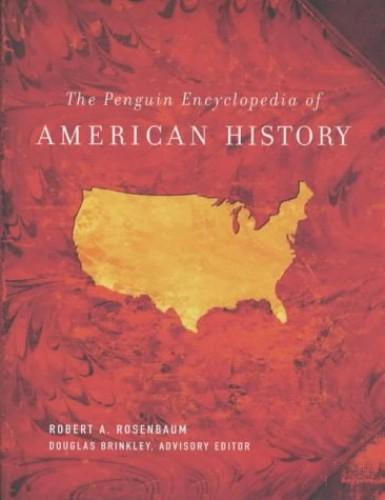 Encyclopedia of American History By Robert A. Rosenbaum