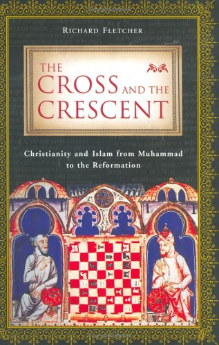 The Cross and the Crescent By R. A Fletcher