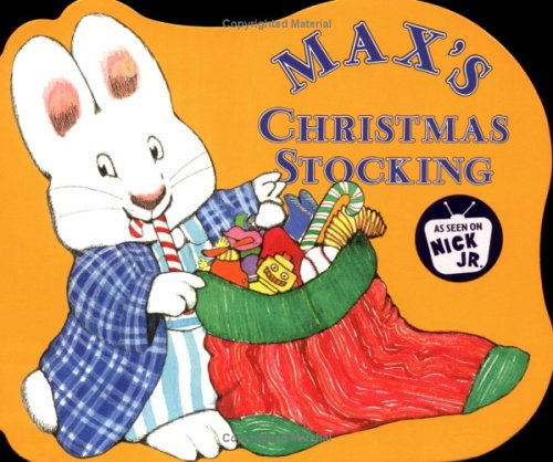 Max's Christmas Stocking By Rosemary Wells