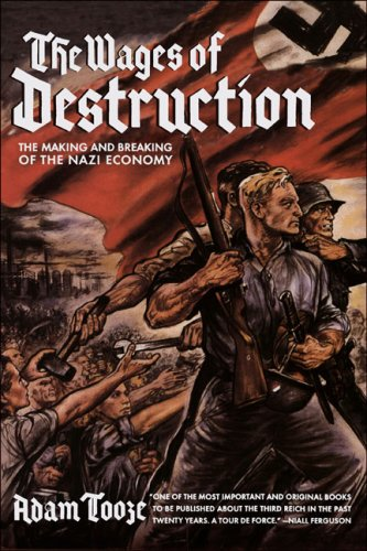 The Wages of Destruction By Adam Tooze (Yale University, Connecticut)