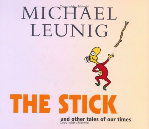 The Stick By Michael Leunig (Clinical Microbiologist, Western Diagnostic Pathology)