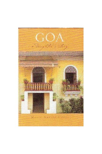 Goa: A Daughters Story By M A Couto