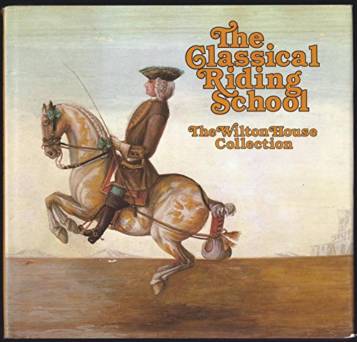 The Classical Riding School By Reis Baron D' Eisenberg