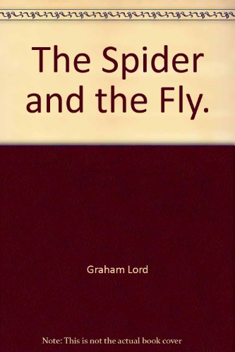 The Spider and the Fly By Graham Lord