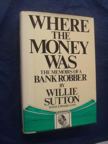 Where the Money Was By Sybil Victoria Sutton-Vane
