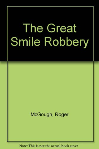 The Great Smile Robbery By Roger McGough