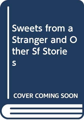 Sweets from a Stranger and Other Sf Stories By Illustratedby David Barlow Nicholas Fisk