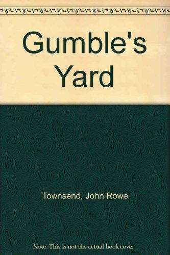 Gumble's Yard By John Rowe Townsend