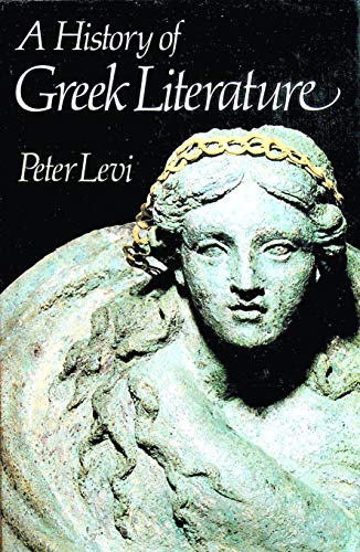 A History of Greek Literature By Peter Levi