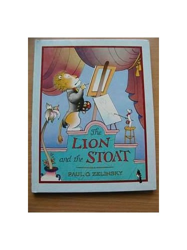 THE Lion and the Stoat By Paul O. Zelinsky