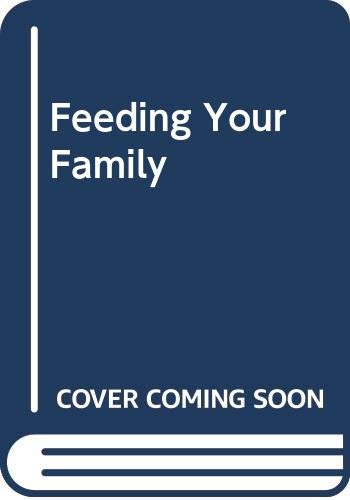 Feeding Your Family By Miriam Stoppard