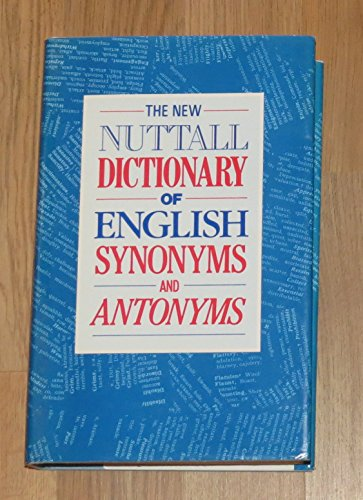 The New Nuttall Dictionary of English Synonyms & Antonyms