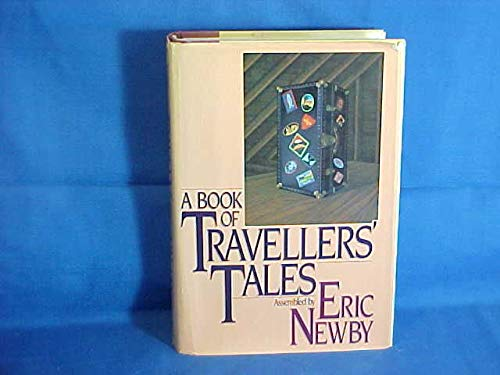 A Book of Traveller's Tales By Eric Newby