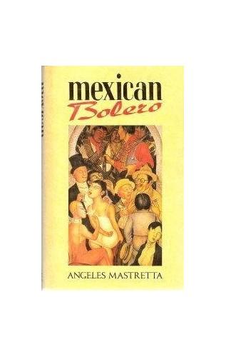 Mexican Bolero By Angeles Mastretta