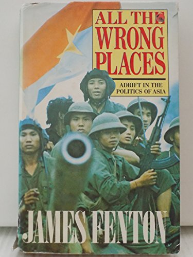 All the Wrong Places By James Fenton