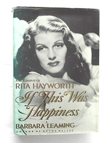 If This Was Happiness;the Biography of Rita Hayworth By Barbara Leaming