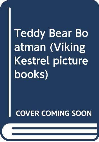 Teddy Bear Boatman By Phoebe Worthington