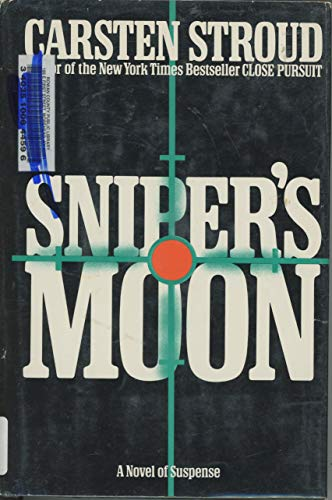 SNIPERS MOON By Carsten Stroud