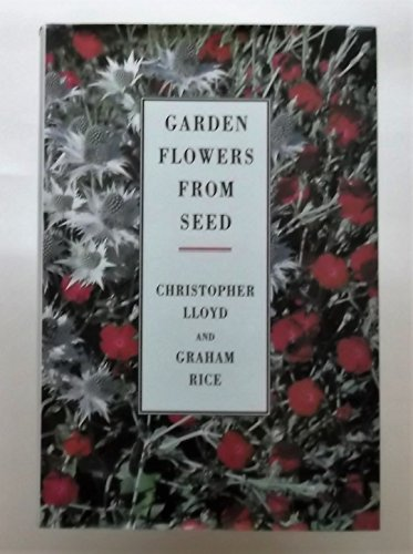 Garden Flowers from Seed By Christopher Lloyd
