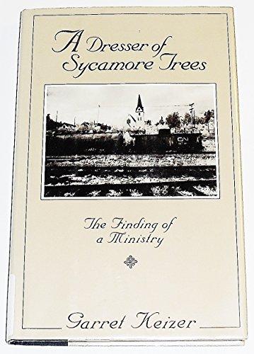 Keizer Garret : Dresser of Sycamore Trees By Garret Keizer (Vermont)