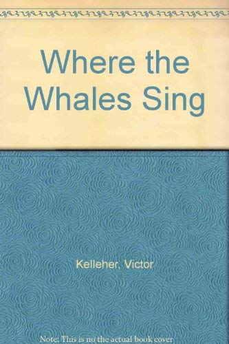 Where the Whales Sing By Victor Kelleher