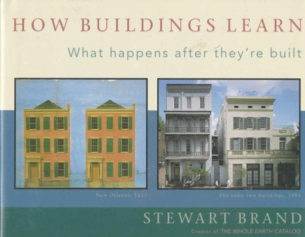 How Buildings Learn By Stewart Brand