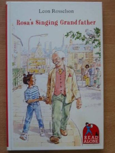 Rosa's Singing Grandfather By Leon Rosselson