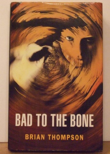 Bad to the Bone By Brian Thompson