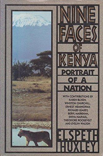 Huxley Elspeth : Nine Faces of Kenya By Elspeth Huxley