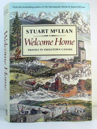 Mclean Stuart : Welcome Home By Stuart McLean