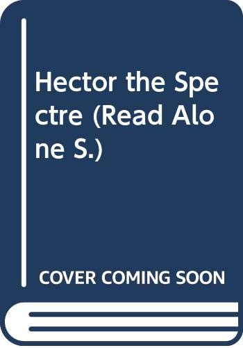 Hector the Spectre: Hector Goes to School; Hector Visits the Fair (Read Alone) By Jana Novotny Hunter
