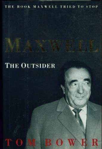 Maxwell: The Outsider By Thomas Bower