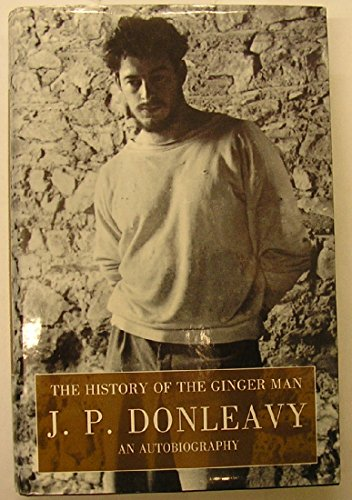History of the Ginger Man By J. P. Donleavy