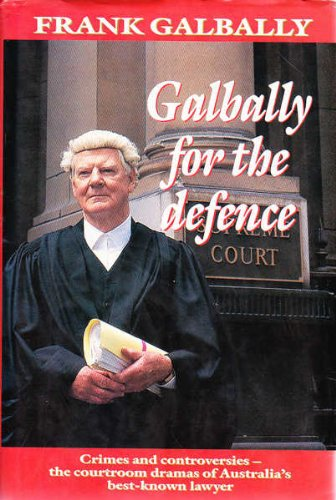 Galbally For the Defence By Frank Galbally